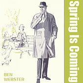 Spring Is Coming von Ben Webster
