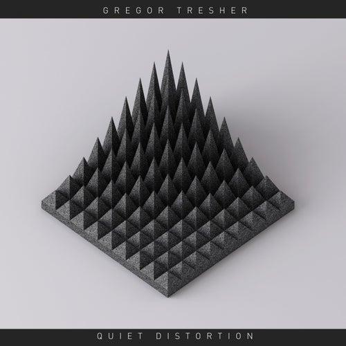 Quiet Distortion by Gregor Tresher