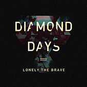 Diamond Days by Lonely The Brave