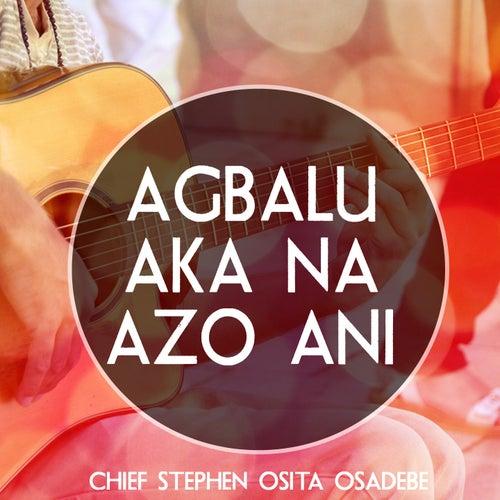Agbalu Aka Na Azo Ani by Chief Stephen Osita Osadebe