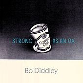 Strong As An Ox von Bo Diddley