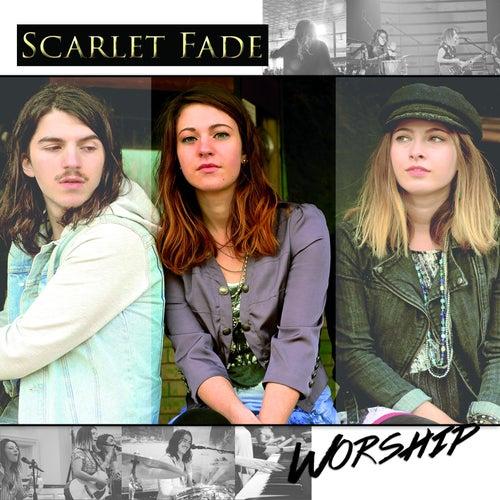 Scarlet Fade Worship by Scarlet Fade