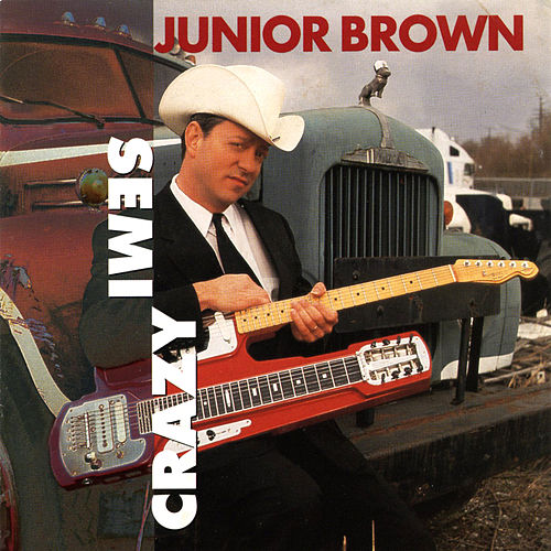Semi-Crazy by Junior Brown