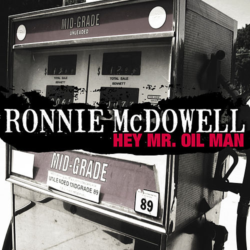 Hey Mr. Oil Man (Single) by Ronnie McDowell