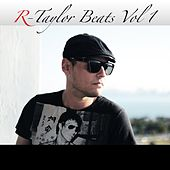 R-Taylor Beats, Vol. 1 by Robert Taylor