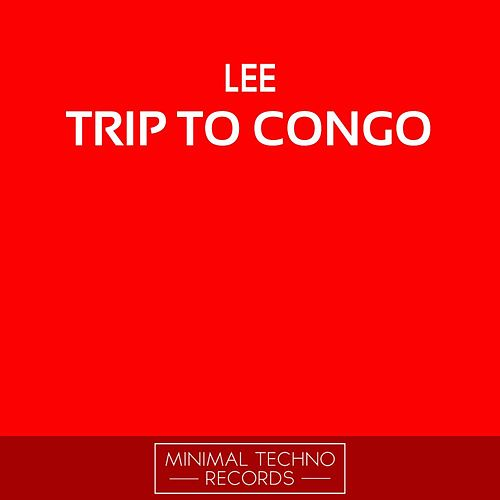 Trip To Congo by Lee