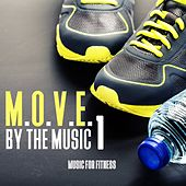 M.O.V.E. By the Music, Vol. 1 - Music For Fitness by Various Artists