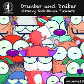 Drunter und Drüber, Vol. 13 - Groovy Tech House Pleasure! by Various Artists