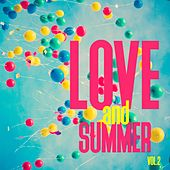 Love and Summer, Vol. 2 - Selection of Dance Music by Various Artists