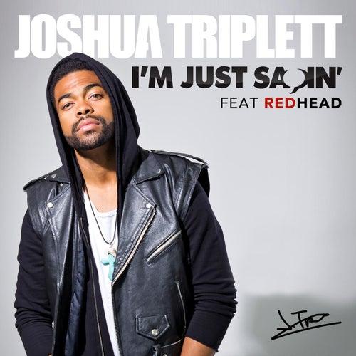 I'm Just Sayin' (feat. RedHead) by Joshua Triplett