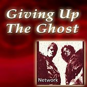 Giving up the Ghost by The Network