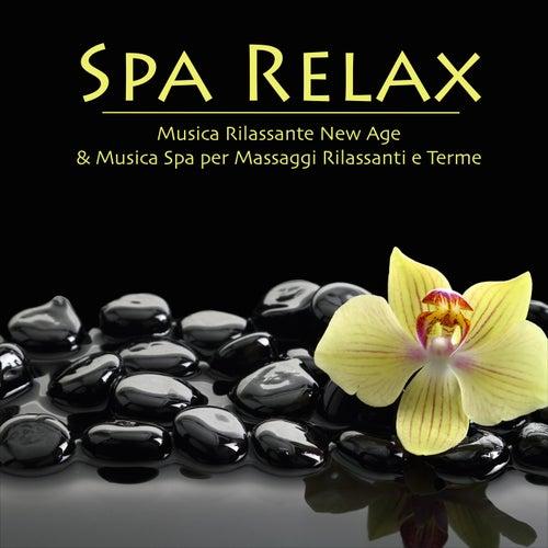 Spa Relax - Musica Rilassante New Age & Musica Spa per Massaggi Rilassanti e Terme by Relax