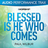 Blessed Is He Who Comes by Paul Wilbur