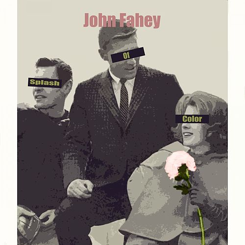 Splash Of Color von John Fahey