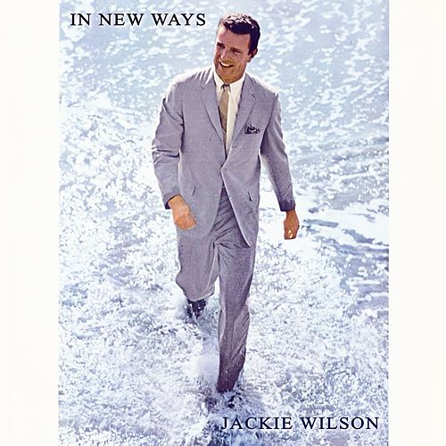 In New Ways von Jackie Wilson