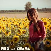 It's Just You in My Life (feat. Chiara) by Red
