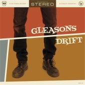 Gleasons Drift by Gleasons Drift