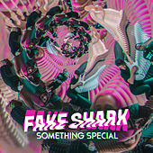 Something Special by Fake Shark
