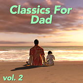 Classics For Dad, vol. 2 von Various Artists