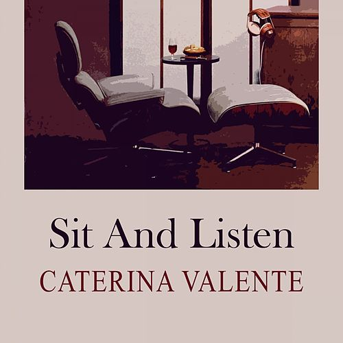 Sit and Listen von Caterina Valente
