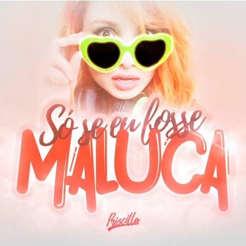 Só Se Eu Fosse Maluca by Priscilla (Hawaiian)