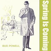 Spring Is Coming von Bud Powell