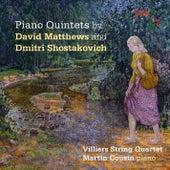 Shostakovich & Matthews: Piano Quintets by Martin Cousin