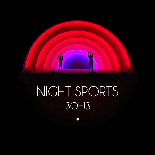 Night Sports by 3OH!3