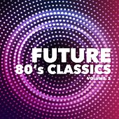 Future 80's Classics, Vol. 2 by Various Artists