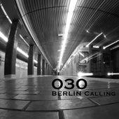 030 Berlin Calling, Vol. 1 by Various Artists