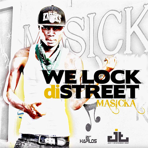 We Lock Di Street - Single by Masicka