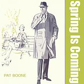 Spring Is Coming von Pat Boone