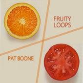 Fruity Loops von Pat Boone