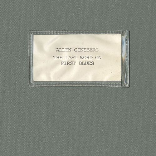 The Last Word On First Blues by Allen Ginsberg
