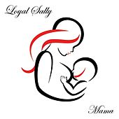 Mama by Loyal Sally