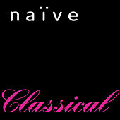 naïve: 10 Years Of Classical Music by Various Artists