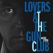 Lovers At The Gun Club by Jackie Leven
