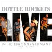 Live: In Heilbronn Germany by The Bottle Rockets