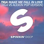 Make Me Fall In Love (Tiga vs. Audion Pop Version) by Tiga