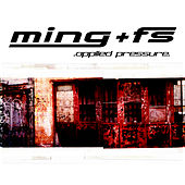 Applied Pressure by Ming & FS