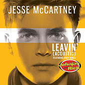 Leavin' (Johnjay and Rich Radio Show Acoustic Version) by Jesse McCartney
