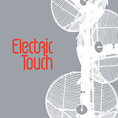 Electric Touch by Electric Touch