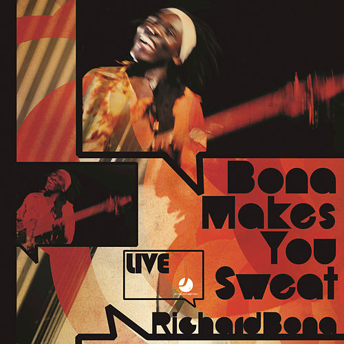 Bona Makes You Sweat - Live by Richard Bona