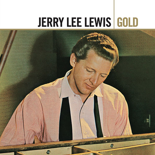 Gold by Jerry Lee Lewis