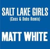 Salt Lake Girls by Matt White