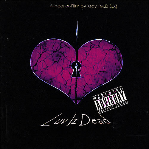 Luv Iz Dead by X-Ray