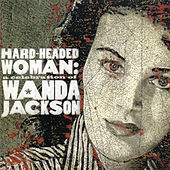 Hard Headed Woman: A Celebration of Wanda Jackson by Various Artists