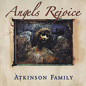 Angels Rejoice by The Atkinson Family