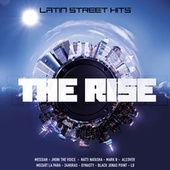 The Rise Latin Street Hits by Various Artists