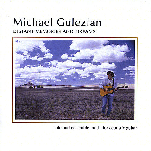 Distant Memories and Dreams by Michael Gulezian